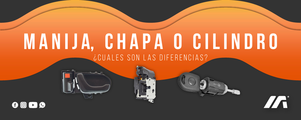 Manijas Chapas o cilidros sus diferencias